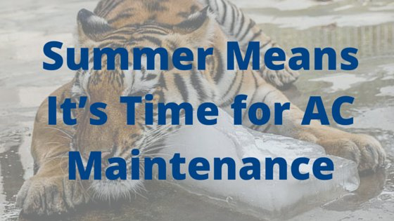 Summer Means It's Time for AC Maintenance