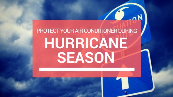 Protect Your Air Conditioner During Hurricane Season