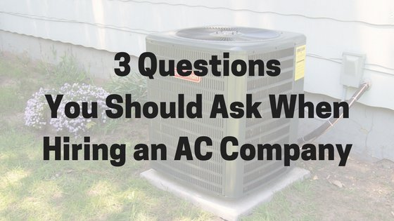3 Questions to Ask When Hiring an AC Company