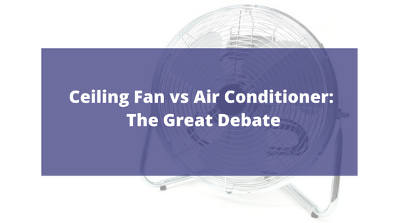 ceiling fan vs air conditioner.