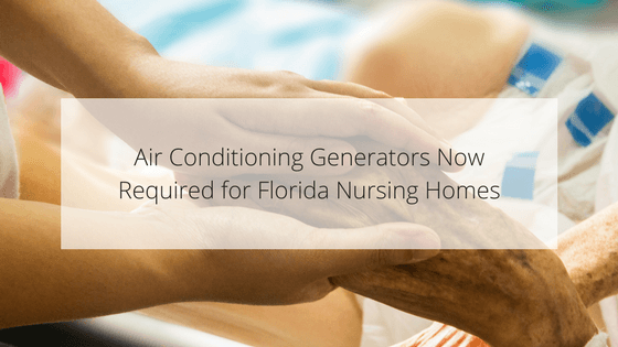 Air Conditioning Generators Now Required for Florida Nursing Homes