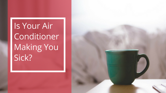 Is Your Air Conditioner Making You Sick | Air Boca - Boca Raton's #1 HVAC servicer.