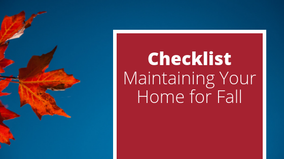 [Checklist] Maintaining Your Home for Fall