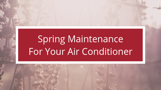 Spring Maintenance for Your AC